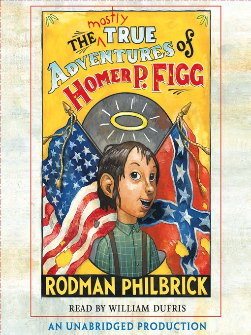 Title details for The Mostly True Adventures of Homer P. Figg by Rodman Philbrick - Available